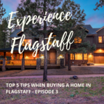 Top 5 tips for buying a home in flagstaff az